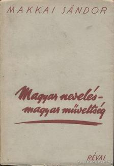 MAKKAI SÁNDOR - Magyar nevelés magyar műveltség [antikvár]