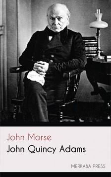 Morse John - John Quincy Adams [eKönyv: epub, mobi]