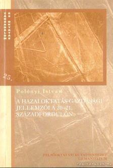 Polónyi István - A hazai oktatás gazdasági jellemzői a 20-21. századfordulón [antikvár]