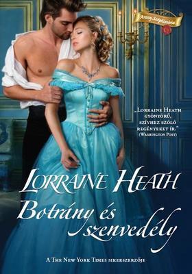 Lorraine Heath - Botrány és szenvedély