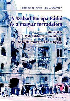Vámos György - A Szabad Európa Rádió és a magyar forradalom [antikvár]