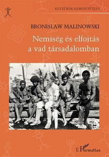 Bronislaw Malinowski - Nemiség és elfojtás a vad társadalomban
