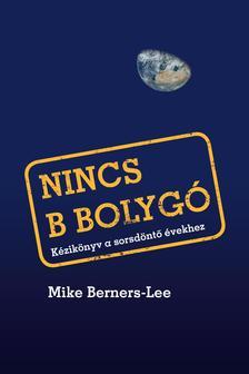 Mike Berners-Lee - Nincs B bolygó