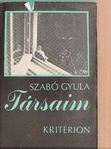 Szabó Gyula - Társaim [antikvár]