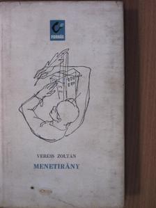 Veress Zoltán - Menetirány [antikvár]
