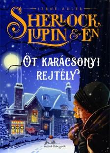 Irene Adler - Sherlock, Lupin és én - Öt karácsonyi rejtély [eKönyv: epub, mobi]