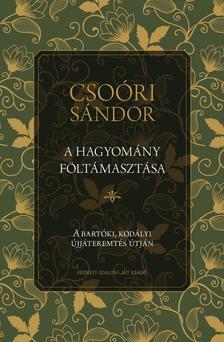 Csoóri Sándor - A hagyomány föltámasztása