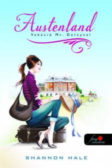 Shannon Hale - Austenland - Vakáció Mr Darcyval - KEMÉNY BORÍTÓS