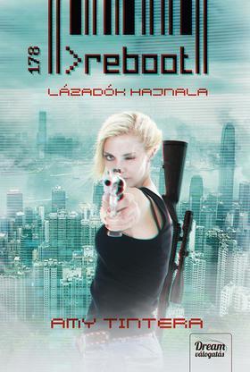 Amy Tintera - Reboot - Lázadók hajnala (1. rész)