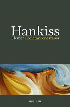 HANKISS ELEMÉR - Proletár reneszánsz