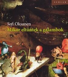 Sofi Oksanen - Mikor eltűntek a galambok [eKönyv: epub, mobi]