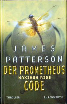 James Patterson - Maximum Ride - Der Prometheus-Code [antikvár]