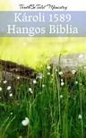 TruthBeTold Ministry, Joern Andre Halseth, Gáspár Károli - Károli 1589 - Hangos Biblia [eKönyv: epub, mobi]