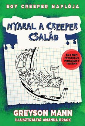 Greyson Mann - Nyaral a creeper család - Egy creeper naplója hatodik rész - Egy nem hivatalos Minecraft regény