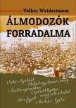 Volker Weidermann - Álmodozók forradalma