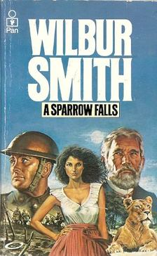 WILBUR SMITH - A Sparrow Falls [antikvár]