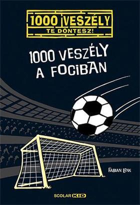 Fabian Lenk - 1000 veszély a fociban