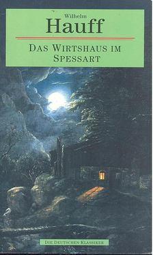 Wilhelm Hauff - Das Wirtshaus Im Spessart [antikvár]