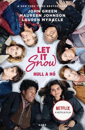 John Green, Maureen Johnson, Lauren Myracle - Hull a hó (filmes borítóval)