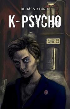 Dudás Viktória - K-psycho [eKönyv: epub, mobi]