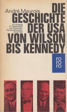 André Maurois - Die Geschichte der USA von Wilson bis Kennedy [antikvár]
