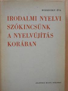Ruzsiczky Éva - Irodalmi nyelvi szókincsünk a nyelvújítás korában [antikvár]