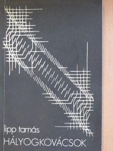 Lipp Tamás - Hályogkovácsok [antikvár]