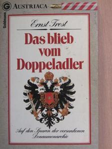 Ernst Trost - Das blieb vom Doppeladler [antikvár]
