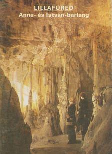 Székely Kinga - Lillafüred - Anna- és István-barlang [antikvár]