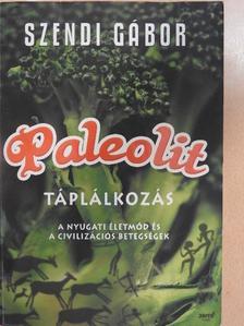 Szendi Gábor - Paleolit táplálkozás [antikvár]