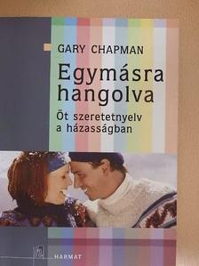 Gary Chapman - Egymásra hangolva [antikvár]