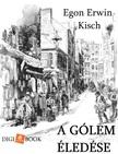 Egon Erwin Kisch - A Gólem éledése [eKönyv: epub, mobi]