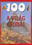 Adam Hibbert - A VILÁG CSODÁI - 100 ÁLLOMÁS-100 KALAND -