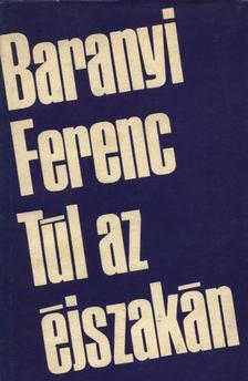 Baranyi Ferenc - Túl az éjszakán [antikvár]