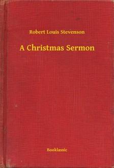 ROBERT LOUIS STEVENSON - A Christmas Sermon [eKönyv: epub, mobi]