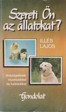 Illés Lajos - Szereti Ön az állatokat? [antikvár]