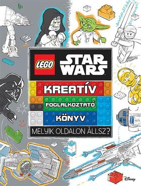 .- - LEGO Star Wars - Melyik oldalon állsz? - Kreatív foglalkoztató könyv
