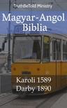 Gáspár Károli, Joern Andre Halseth, TruthBeTold Ministry - Magyar-Angol Biblia [eKönyv: epub, mobi]