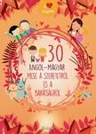 30 angol-magyar mese a szeretetről és a barátságról [eKönyv: pdf]