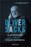 Oliver Sacks - Első szerelmek és utolsó történetek [eKönyv: epub, mobi]