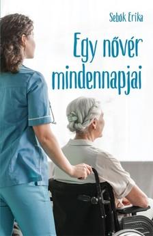 Erika Sebők - Egy nővér mindennapjai [eKönyv: epub, mobi]