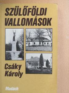 Csáky Károly - Szülőföldi vallomások [antikvár]