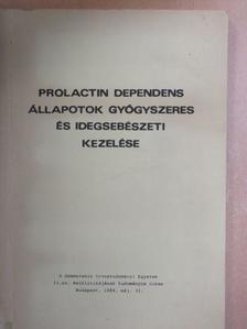 Bálint Katalin - Prolactin dependens állapotok gyógyszeres és idegsebészeti kezelése [antikvár]