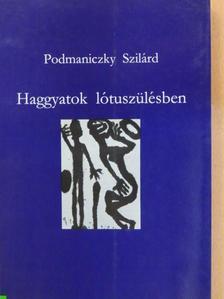 Podmaniczky Szilárd - Haggyatok lótuszülésben [antikvár]