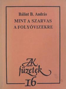 Bálint B. András - Mint a szarvas a folyóvizekre [antikvár]