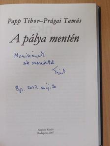 Papp Tibor - A pálya mentén (dedikált példány) [antikvár]