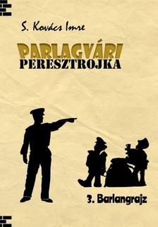 Imre S. Kovács - Parlagvári Peresztojka 3 - Barlangrajz [eKönyv: epub, mobi]