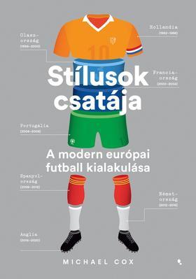 Michael Cox - Stílusok csatája-A modern európai futball kialakulása