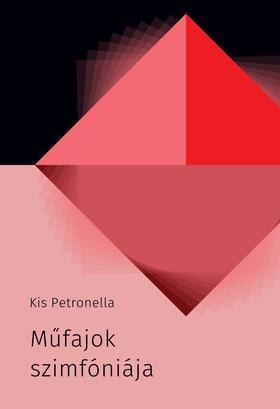 Kis Petronella - Műfajok szimfóniája