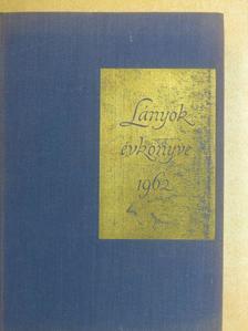Ágoston Zsuzsanna - Lányok Évkönyve 1962 [antikvár]